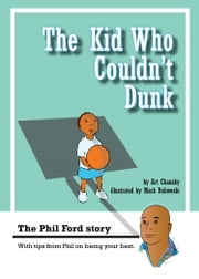 The Kid Who Couldn't Dunk ebook by Art Chansky,Mark Dubowski
