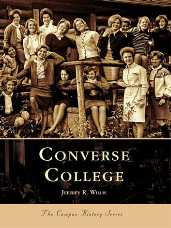 Converse College ebook by Jeffrey R. Willis