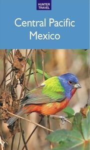 Central Pacific Mexico: Mazatlan, San Blas & Beyond ebook by Vivien  Lougheed