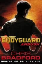 Bodyguard: Ambush (Book 3) ebook by Chris Bradford