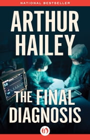 The Final Diagnosis ebook by Arthur Hailey