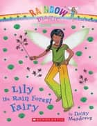Rainbow Magic - Earth Green Fairies 05 - Lily the Rain Forest Fairy ebook by Daisy Meadows