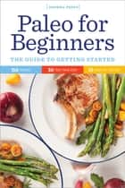 Paleo for Beginners ebook by Sonoma Press Press