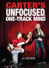 Carter's Unfocused, One-Track Mind ebook by Brent Crawford