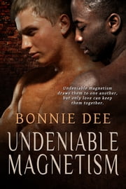 Undeniable Magnetism ebook by Bonnie Dee
