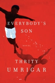 Everybody's Son - A Novel ebook by Thrity Umrigar