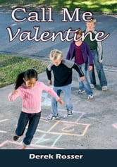 Call Me Valentine ebook by Derek Rosser
