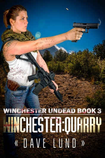 Winchester: Quarry (Winchester Undead Book 3) ebook by Dave Lund,Monique Happy