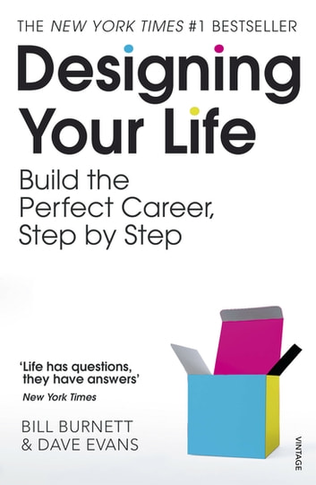Designing Your Life - Build a Life that Works for You ebook by Bill Burnett,Dave Evans