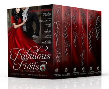 Fabulous Firsts: The Red Collection (A Boxed Set of Six Series-Starter Novels from The Jewels of Historical Romance) ebook by Lauren Royal,Tanya Anne Crosby,Claire Delacroix,Brenda Hiatt,Erica Ridley,Cynthia Wright