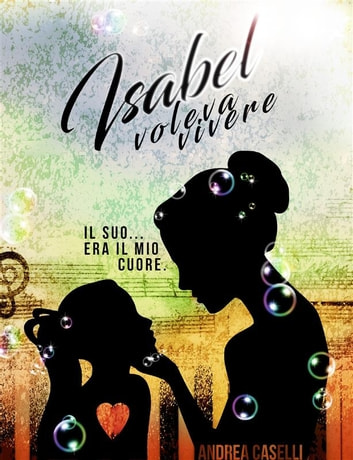 Isabel voleva vivere ebook by Andrea Caselli
