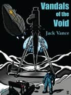Vandals of the Void ebook by Jack Vance