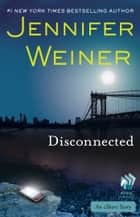 Disconnected ebook by Jennifer Weiner