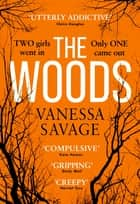 The Woods - the emotional and addictive thriller you won't be able to put down ebook by Vanessa Savage
