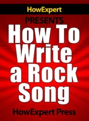 How To Write a Rock Song ebook by HowExpert