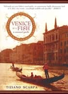 Venice Is a Fish ebook by Tiziano Scarpa