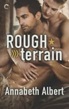 Rough Terrain - A Fake Boyfriend Gay Romance ebook by Annabeth Albert