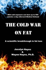 The Cold War on Fat ebook by Wayne Hayes