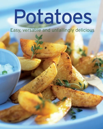 Potatoes - Our 100 top recipes presented in one cookbook ebook by Naumann & Göbel Verlag
