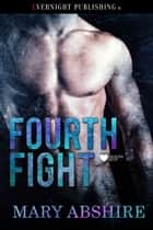 Fourth Fight ebook by Mary Abshire