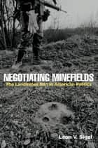Negotiating Minefields ebook by Leon V. Sigal
