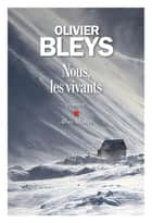 Nous, les vivants ebook by Olivier Bleys