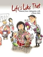 Life's Like That - Scenes from Malaysian Life ebook by Lydia Teh