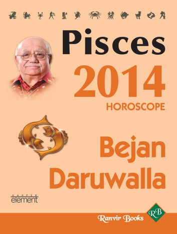 Your Complete Forecast 2014 Horoscope - PISCES ebook by Bejan Daruwalla