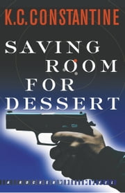 Saving Room for Dessert ebook by K. C. Constantine