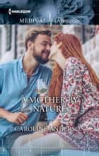 A Mother by Nature ebook by Caroline Anderson