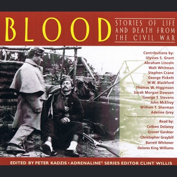 Blood: Stories of Life and Death From The Civil War audiobook by Ulysses S. Grant