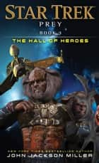 Prey: Book Three: The Hall of Heroes ebook by John Jackson Miller