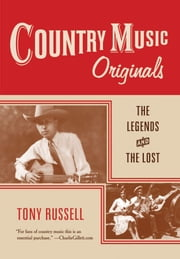 Country Music Originals: The Legends and the Lost ebook by Tony Russell