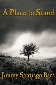 A Place to Stand ebook by Jimmy Santiago Baca