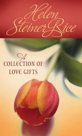 A Collection of Love Gifts ebook by Helen Steiner Rice
