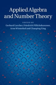 Applied Algebra and Number Theory ebook by Gerhard Larcher,Friedrich Pillichshammer,Arne Winterhof,Chaoping Xing