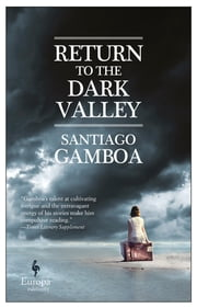 Return to the Dark Valley ebook by Santiago Gamboa, Howard Curtis
