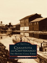 Canastota and Chittenango - Two Historic Canal Towns ebook by Lionel D. Wyld