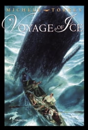 Voyage of Ice ebook by Michele Torrey