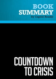 Summary of Countdown to Crisis: The Coming Nuclear Showdown with Iran - Kenneth R. Timmerman ebook by Capitol Reader