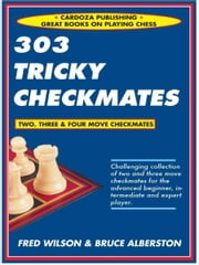 303 Tricky Checkmates ebook by Fred Wilson, Bruce Alberston