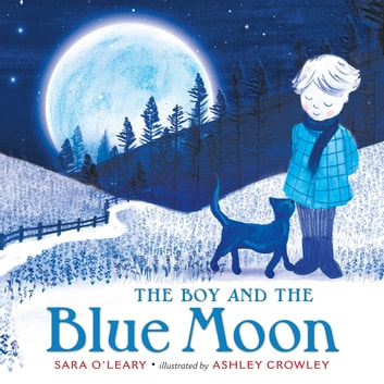The Boy and the Blue Moon ebook by Sara O'Leary