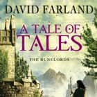 A Tale of Tales audiobook by David Farland, Ray Porter