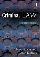Criminal Law ebook by Tony Storey,Alan Lidbury