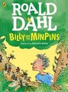 Billy and the Minpins (Colour Edition) eBook by Roald Dahl