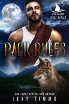 Pack Rules - Highlander Wolf Series, #3 ebook by