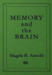 Memory and the Brain ebook by Magda B. Arnold