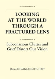 Looking At The World Through a Fractured Lens ebook by C.C.H.T., HBhT Donna T. Haddad