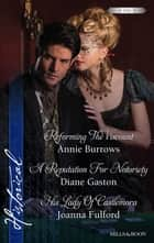 Reforming The Viscount/A Reputation For Notoriety/His Lady Of ebook by Annie Burrows, Diane Gaston, Joanna Fulford