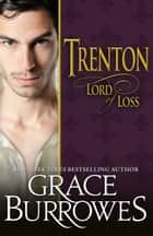 Trenton Lord of Loss ebook by Grace Burrowes
